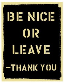 Be-Nice-or-Leave-Poster